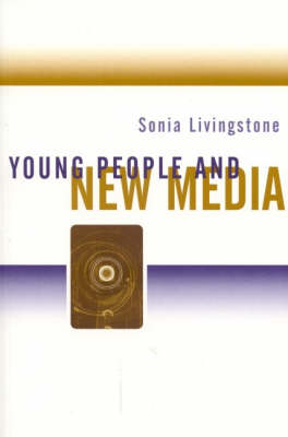 Young People and New Media by Sonia Livingstone