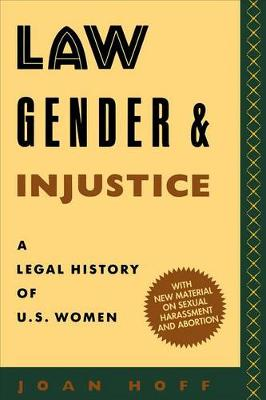 Law, Gender, and Injustice by Joan Hoff