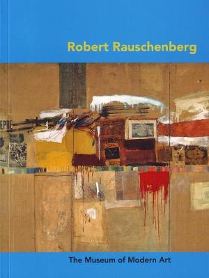 Robert Rauschenberg (Moma Artist Series) by Carolyn Lanchner