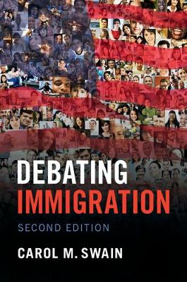Debating Immigration by Carol M. Swain