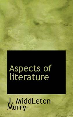 Aspects of Literature by J Middleton Murry