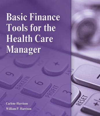 Introduction to Health Care Finance and Accounting by Carlene Harrison
