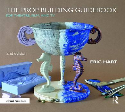 Prop Building Guidebook by Eric Hart