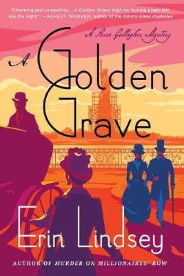 A Golden Grave: A Rose Gallagher Mystery by Erin Lindsey
