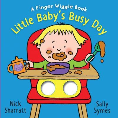 Little Baby's Busy Day: A Finger Wiggle Book by Nick Sharratt