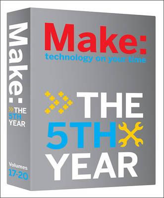 Make Magazine: The Fifth Year by Mark Frauenfelder