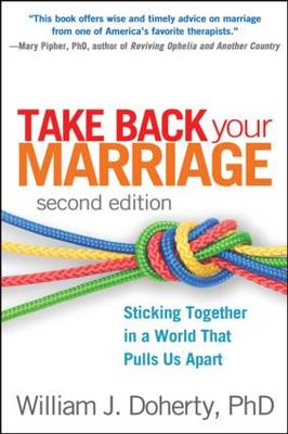Take Back Your Marriage, Second Edition by William J. Doherty