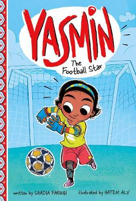 Yasmin the Football Star by Saadia Faruqi