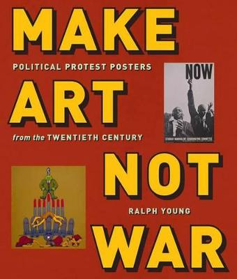 Make Art Not War by Ralph Young