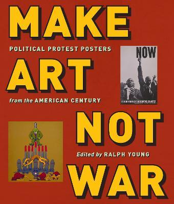 Make Art Not War by Ralph Young