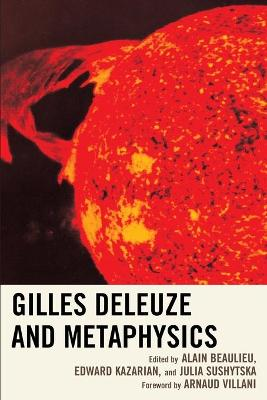 Gilles Deleuze and Metaphysics by Alain Beaulieu