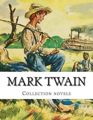 The Mark Twain, Collection Novels by Mark Twain