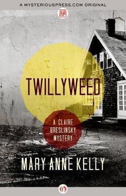 Twillyweed by Mary Anne Kelly