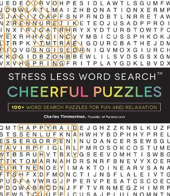 Stress Less Word Search - Cheerful Puzzles by Charles Timmerman