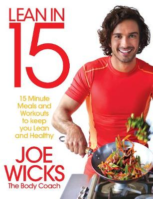 Lean in 15 - The Shift Plan: 15 Minute Meals and Workouts to Keep You Lean and Healthy by Joe Wicks