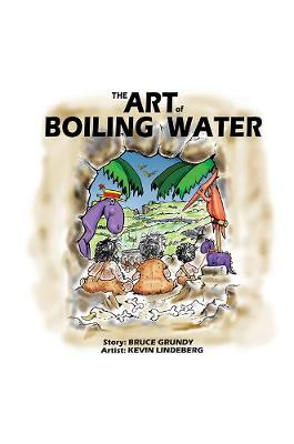 The Art of Boiling Water by Bruce Grundy