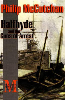 Halfhyde and the Guns of Arrest by Philip McCutchan