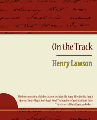On the Track by Lawson Henry Lawson