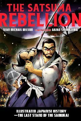 The Satsuma Rebellion by Sean Michael Wilson