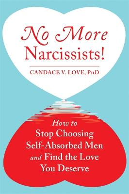 No More Narcissists! by Candace V. Love