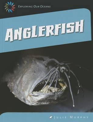 Anglerfish by Julie Murphy