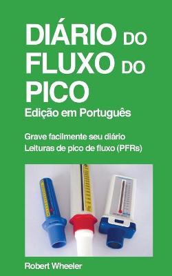 Diario do Pico do Fluxo by Robert Wheeler