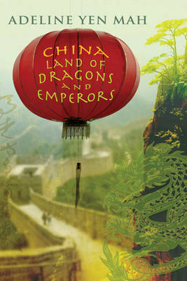 China Land of Dragons and Empe by Adeline Yen Mah