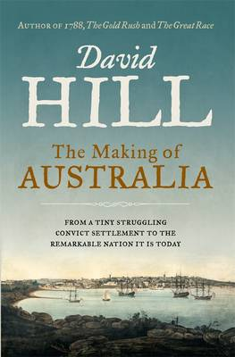 The Making of Australia by David Hill