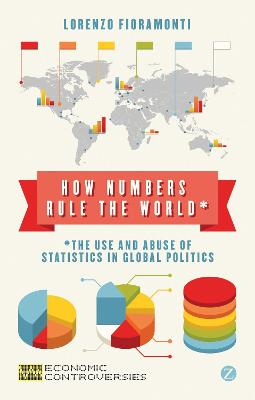 How Numbers Rule the World by Lorenzo Fioramonti