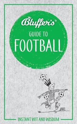 Bluffer's Guide to Football: Instant wit and wisdom by Mark Mason
