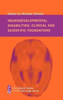 Neurodevelopmental Disabilities by Michael Shevell