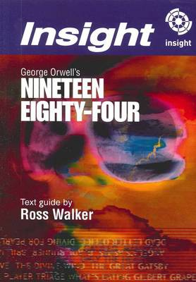 Nineteen Eighty-Four: Insight Text Guide by Walker