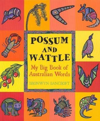 Possum And Wattle by Bronwyn Bancroft