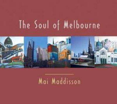 Soul of Melbourne by Mai Maddisson