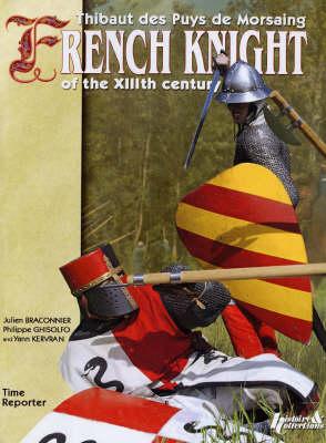 Life of a Knight 1171-1252 by Yann Kervran