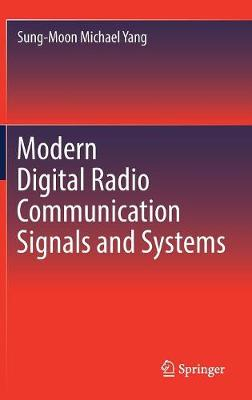 Modern Digital Radio Communication Signals and Systems by Michael Moon
