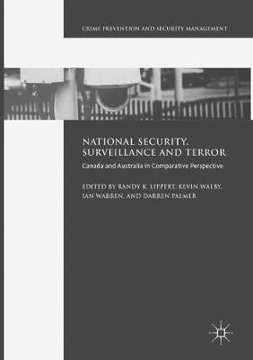National Security, Surveillance and Terror: Canada and Australia in Comparative Perspective by Randy K. Lippert