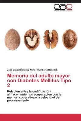 Memoria del adulto mayor con Diabetes Mellitus Tipo 2 by Sanchez-Nieto Jose Miguel