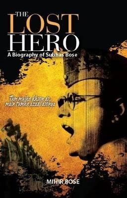 The Lost Hero - Mihir Bose by Mihir Bose