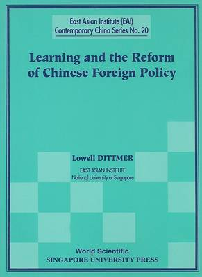 Learning And The Reform Of Chinese Foreign Policy by Lowell Dittmer