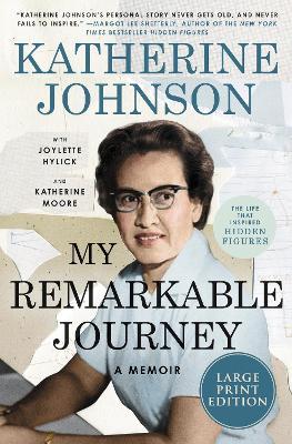 My Remarkable Journey: A Memoir [Large Print] by Katherine Johnson