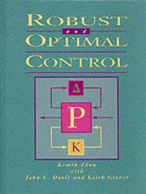 Robust and Optimal Control by Kemin Zhou