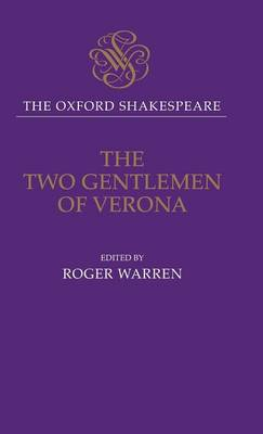 The Oxford Shakespeare: The Two Gentlemen of Verona by William Shakespeare