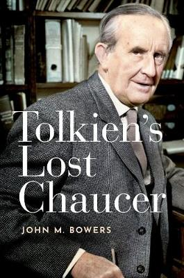 Tolkien's Lost Chaucer by John M. Bowers
