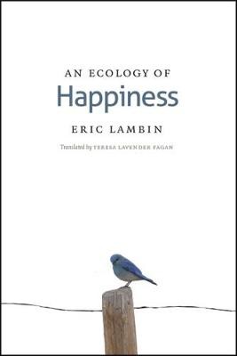An Ecology of Happiness by Eric Lambin