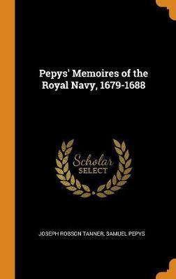 Pepys' Memoires of the Royal Navy, 1679-1688 book