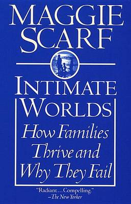 Intimate Worlds by Maggie Scarf