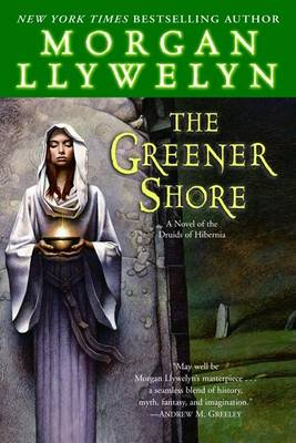 Greener Shore by Morgan Llywelyn