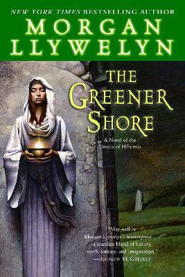 Greener Shore by Morgan Llywelyn