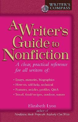 Writer's Guide to Nonfiction by Elizabeth Lyon